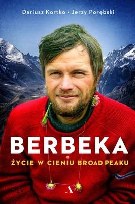 Dariusz Kortko, Jerzy Porębski - Berbeka. Życie w cieniu Broad Peaku