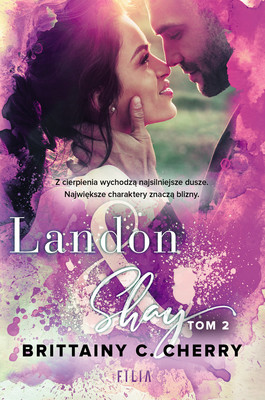 Brittainy C. Cherry - Landon & Shay. Tom 2