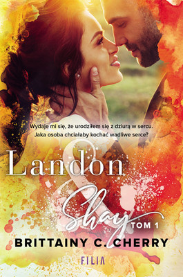 Brittainy C. Cherry - Landon & Shay. Tom 1
