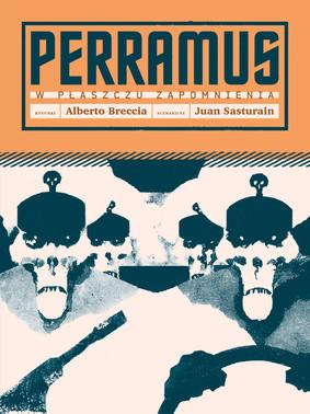 Juan Sasturain - Perramus. W płaszczu zapomniena / Juan Sasturain - Perramus: El Alma De La Ciudad
