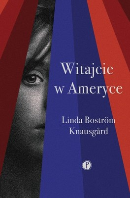 Linda Boström Knausgård - Witajcie w Ameryce