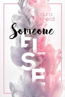 Laura Kneidl - Someone Else