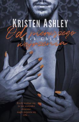 Kristen Ashley - Od pierwszego wejrzenia. Rock Chick. Tom 3 / Kristen Ashley - Rock Chick 3