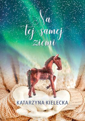 Katarzyna Kielecka - Na tej samej ziemi