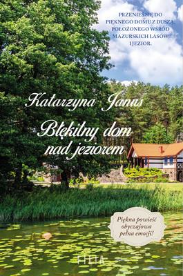 Katarzyna Janus - Błękitny dom nad jeziorem