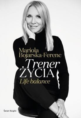 Mariola Bojarska-Ferenc - Trener życia