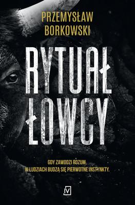 Przemysław Borkowski - Rytuał łowcy