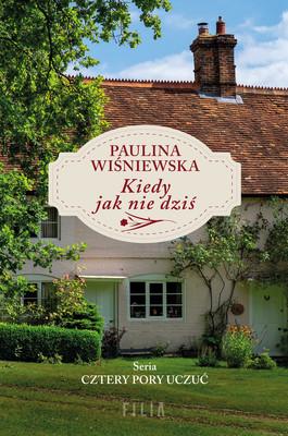 Paulina Wiśniewska - Kiedy jak nie dziś