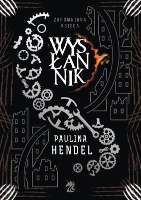 Paulina Hendel - Wysłannik. Zapomniana Księga. Tom 4
