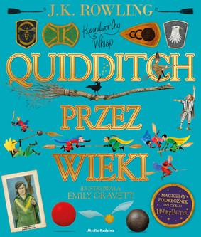 J.K. Rowling - Quidditch przez wieki. Wersja ilustrowana