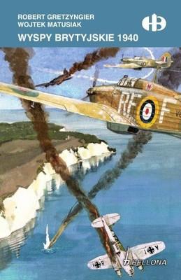 Robert Gretzyngier, Wojtek Matusiak - Wyspy brytyjskie 1940