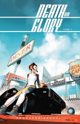 Rick Remender - Death or Glory. Tom 1 / Rick Remender - Death Or Glory Vol.1