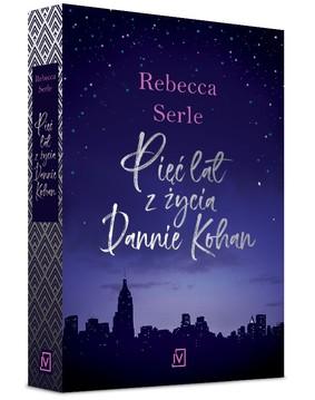 Rebecca Serle - Pięć lat z życia Dannie Kohan