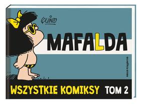 Quino - Mafalda. Wszystkie komiksy. Tom 2