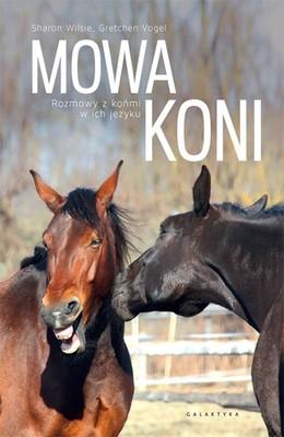 Sharon Wilsie, Gretchen Vogelt - Mowa koni. Rozmowy z końmi w ich języku