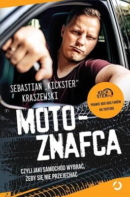 Sebastian Kickster Kraszewski - MotoznaFca, czyli jaki samochód wybrać, żeby się nie przejechać / Sebastian Kickster Kraszewski - MotoznaFca, Czyli Jaki Samochód Wybrać, żeby Się Nie Przejechać
