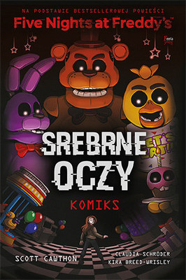 Scott Cawthon - Srebrne oczy. Five Nights At Freddy's / Scott Cawthon - The Silver Eyes (graphic Novel)