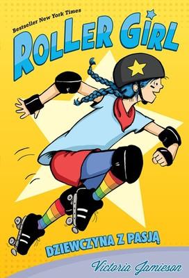 Victoria Jamieson - Roller Girl. Dziewczyna z pasją