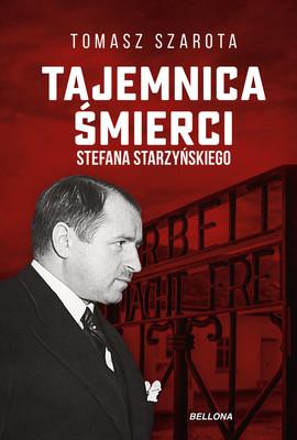 Tomasz Szarota - Tajemnica śmierci Starzyńskiego