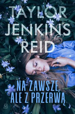 Taylor Jenkins Reid - Na zawsze, ale z przerwą