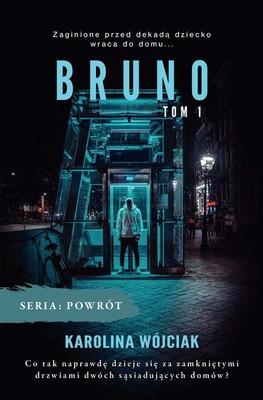 Karolina Wójciak - Bruno. Powrót. Tom 1