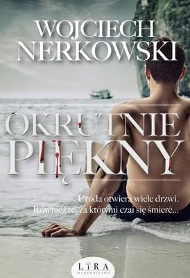Wojciech Nerkowski - Okrutnie piękny