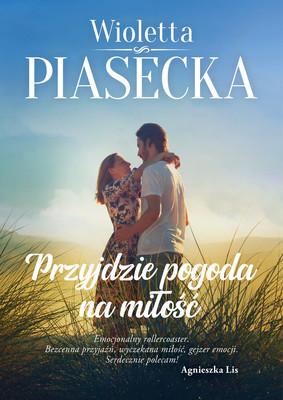 Wioletta Piasecka - Przyjdzie pogoda na miłość
