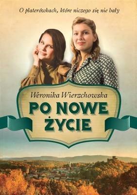 Weronika Wierzchowska - Po nowe życie