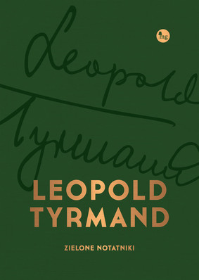 Leopold Tyrmand - Zielone notatniki / Leopold Tyrmand - Zielone Notatniki