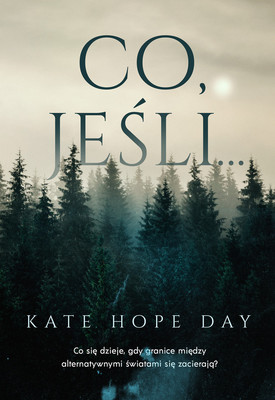 Kate Hope Day - Co, jeśli… / Kate Hope Day - If, Then