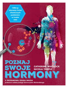 Nicola Wheeler, Catherine Whitlock - Poznaj swoje hormony