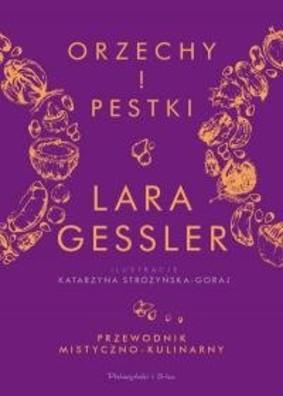 Lara Gessler - Orzechy i pestki