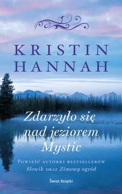 Kristin Hannah - Zdarzyło się nad jeziorem Mystic