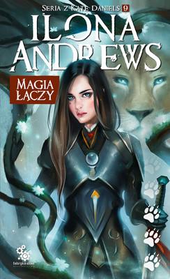 Ilona Andrews - Magia łączy. Kate Daniels. Tom 9