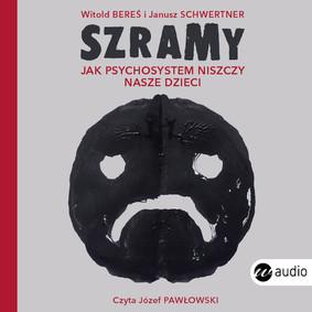 Witold Bereś, Janusz Schwertner - Szramy. Jak psychosystem niszczy nasze dzieci