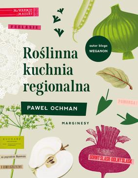 Paweł Ochman - Roślinna kuchnia regionalna