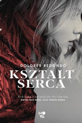 Dolores Redondo - Kształt serca