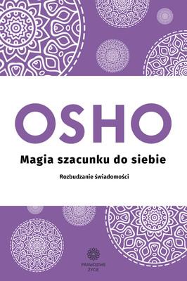 Osho - Magia szacunku do siebie