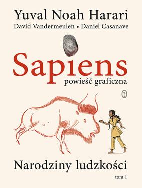 Yuval Noah Harari - Sapiens. Część 1. Narodziny ludzkości. Opowieść graficzna