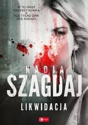 Nadia Szagdaj - Likwidacja