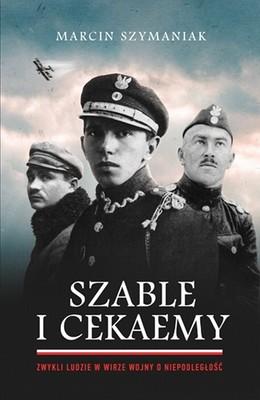 Marcin Szymaniak - Szable i cekaemy