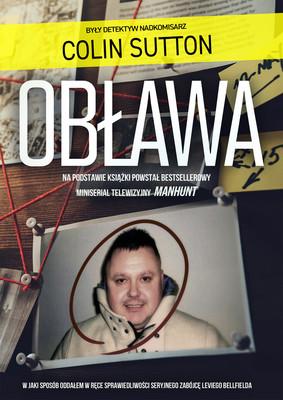 Colin Sutton - Obława. Manhunt / Colin Sutton - Manhunt: How I Brought Serial Killer Levi Bellfield To Justice
