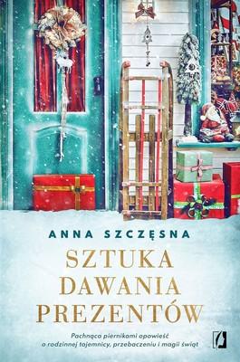 Anna Szczęsna - Sztuka dawania prezentów