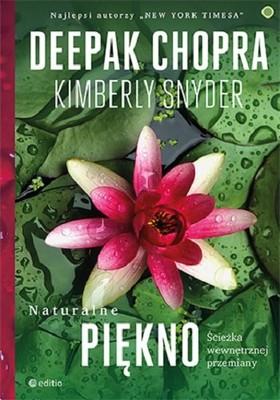 Deepak Chopra, Kimberly Snyder - Naturalne piękno. Ścieżka wewnętrznej przemiany