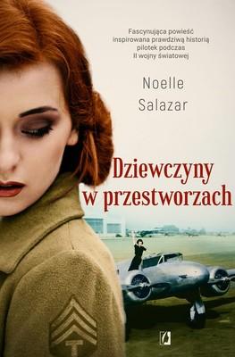 Noelle Salazar - Dziewczyny w przestworzach