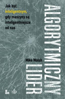 Mike Walsh - Algorytmiczny lider