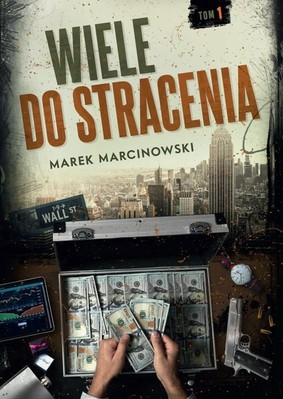 Marek Marcinowski - Wiele do stracenia