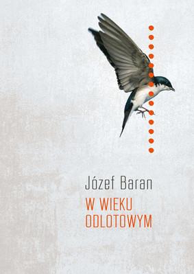 Józef Baran - W wieku odlotowym