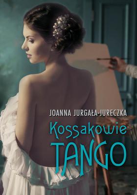 Joanna Jurgała-Jureczka - Kossakowie. Tango