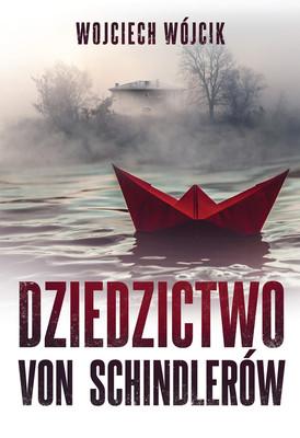 Wojciech Wójcik - Dziedzictwo von Schindlerów